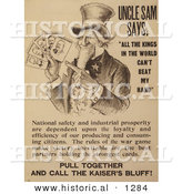 Historical Illustration of Uncle Sam Says: All the Kings in the World Can't Beat My Hand - Pull Together and Call the Kaiser's Bluff! by Al