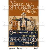 Historical Illustration of Uncle Sam: Your War Savings Pledge - Our Boys Make Good Their Pledge - Are You Keeping Yours? by Al