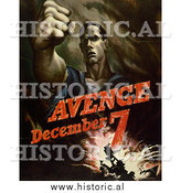 Historical Photo of Avenge December 7, Attack on Pearl Harbor - Vintage Military War Poster by Al